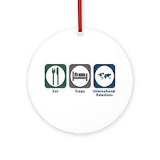 Eat Sleep International Relations Ornament (Round)