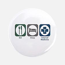 """Eat Sleep Internal Medicine 3.5"""" Button"""