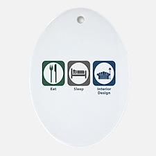 Eat Sleep Interior Design Oval Ornament