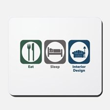 Eat Sleep Interior Design Mousepad