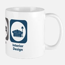 Eat Sleep Interior Design Mug