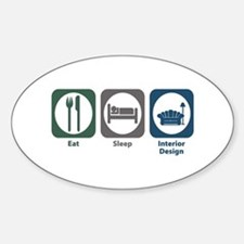 Eat Sleep Interior Design Oval Decal