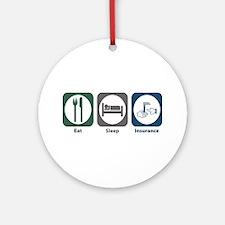 Eat Sleep Insurance Ornament (Round)