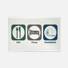 Eat Sleep Insulation Rectangle Magnet