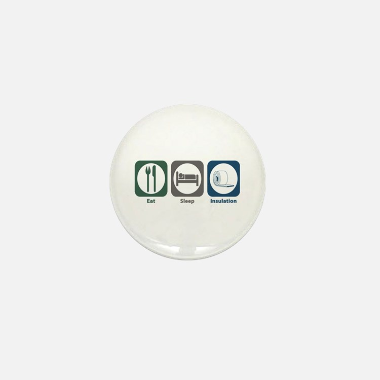 Eat Sleep Insulation Mini Button (10 pack)