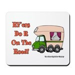 RV'ers Do It On The Road Mousepad