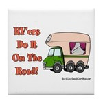 RV'ers Do It On The Road Tile Coaster