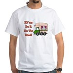 RV'ers Do It On The Road White T-Shirt