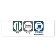 Eat Sleep Industrial Engineering Bumper Bumper Sticker
