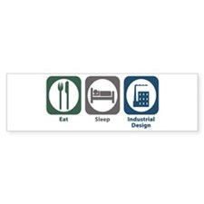 Eat Sleep Industrial Design Bumper Bumper Sticker