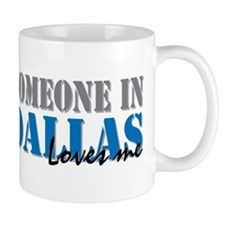 Someone in Dallas Mug