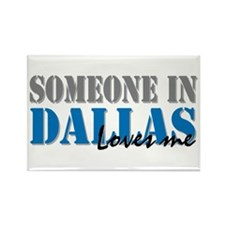 Someone in Dallas Rectangle Magnet (100 pack)