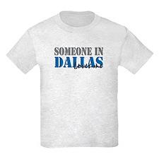 Someone in Dallas T-Shirt