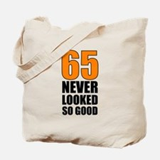 65 Never Looked So Good Tote Bag