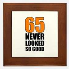 65 Never Looked So Good Framed Tile