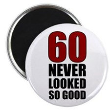 60 Never Looked So Good Magnet