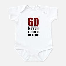 60 Never Looked So Good Infant Bodysuit