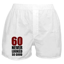 60 Never Looked So Good Boxer Shorts