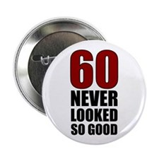 """60 Never Looked So Good 2.25"""" Button (10 pack"""