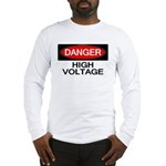Danger! High Voltage Long Sleeve T-Shirt