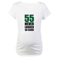 55 Never Looked So Good Shirt