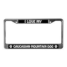 I Love My Caucasian Mountain Dog License Frame