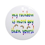 More gay rainbow Ornament (Round)