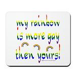 More gay rainbow Mousepad