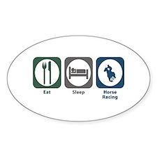 Eat Sleep Horse Racing Oval Decal