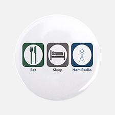 """Eat Sleep Ham Radio 3.5"""" Button"""