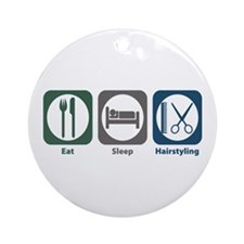Eat Sleep Hairstyling Ornament (Round)