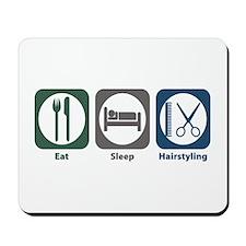 Eat Sleep Hairstyling Mousepad