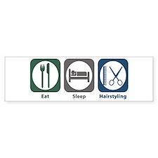 Eat Sleep Hairstyling Bumper Bumper Sticker