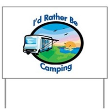 I'd rather be camping Yard Sign