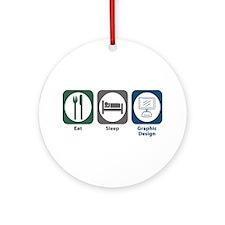 Eat Sleep Graphic Design Ornament (Round)
