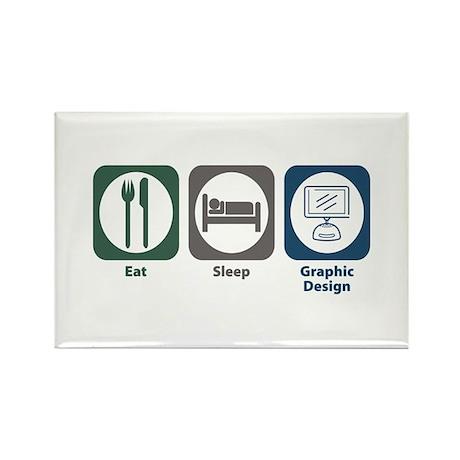 Eat Sleep Graphic Design Rectangle Magnet