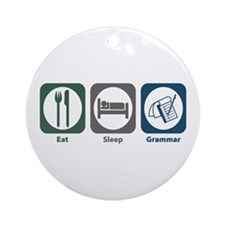 Eat Sleep Grammar Ornament (Round)