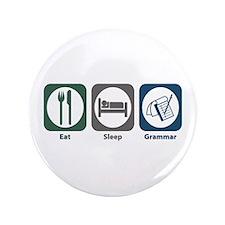 "Eat Sleep Grammar 3.5"" Button"
