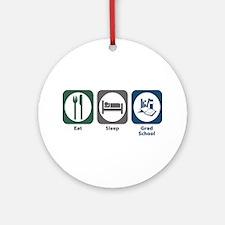 Eat Sleep Grad School Ornament (Round)