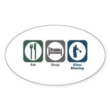 Eat Sleep Glass Blowing Oval Bumper Stickers