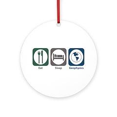 Eat Sleep Geophysics Ornament (Round)