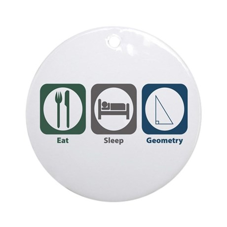Eat Sleep Geometry Ornament (Round)