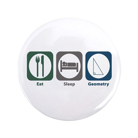 "Eat Sleep Geometry 3.5"" Button (100 pack)"