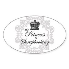 The Princess Is Scrapbooking Oval Decal