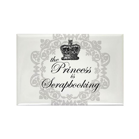 The Princess Is Scrapbooking Rectangle Magnet (100