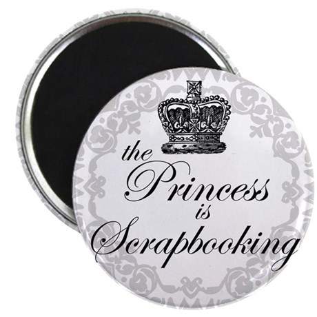 "The Princess Is Scrapbooking 2.25"" Magnet (10 pack"