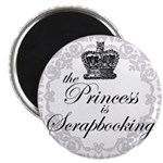 The Princess Is Scrapbooking Magnet