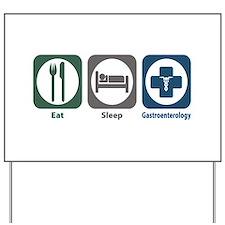 Eat Sleep Gastroenterology Yard Sign