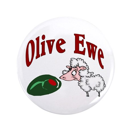 """I Love You: Olive Ewe 3.5"""" Button"""