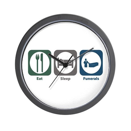 Eat Sleep Funerals Wall Clock